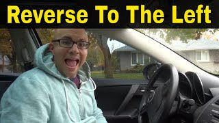 How To Reverse To The Left-Driving Lesson For Beginners