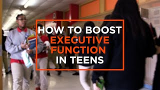 Bolstering Executive Function in Middle and High School Students
