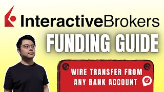 How to Deposit Money into Interactive Brokers | Foreign Telegraphic Transfer (Bank Wire) Tutorial