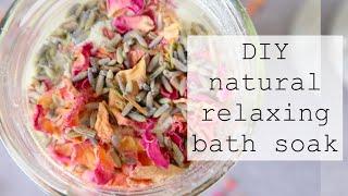 DIY Relaxing Bath Soak | Natural And Simple