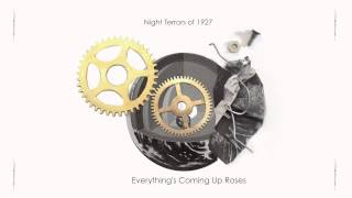 Night Terrors of 1927 - Everything's Coming Up Roses [Official Audio]