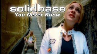 Solid Base   You Never Know (Official)