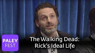 The Walking Dead - Andrew Lincoln Muses On Ricks Ideal Life