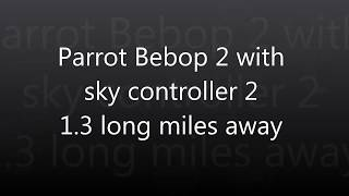 Parrot Bebop 2 Range Test over 1.3 miles away