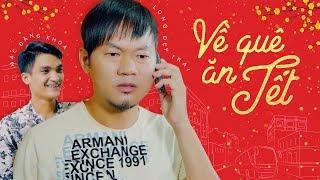 VỀ QUÊ ĂN TẾT - LONG ĐẸP TRAI, MẠC VĂN KHOA | Hài Tết Cảm Động 2019