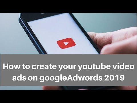 How to create your youtube video ads on google adwords 2019