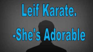 She's Adorable - Leif Karate