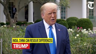 Trump hopes India, China would be able to resolve border differences  IMAGES, GIF, ANIMATED GIF, WALLPAPER, STICKER FOR WHATSAPP & FACEBOOK