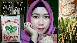 Review Makan BERAS MENTAH Omgggg!!!!