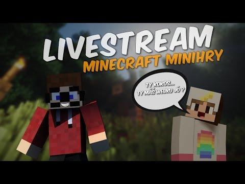 [ZÁZNAM] [Livestream] - Minecraft minihry s WEBKOU! w/Sesky, Marawan28