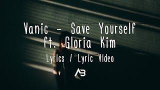 Vanic   Save Yourself (Lyrics  Lyric Video) Ft. Gloria Kim