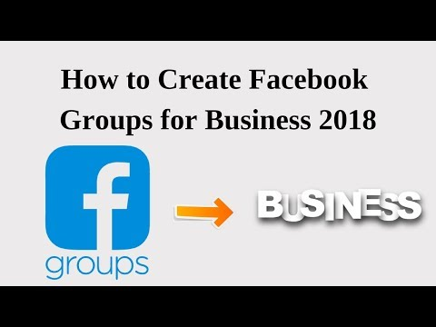 How to create facebook groups for business 2018