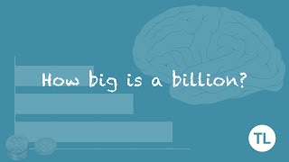How big is a billion? (No, it's bigger than that!)