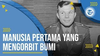 Profil Yuri Gagarin - Kosmonot dan Tentara Angkatan Udara Uni Soviet