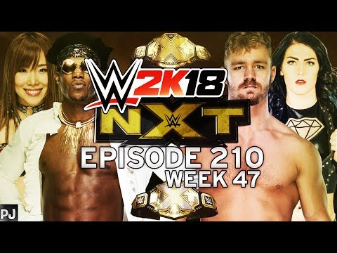 WWE 2K18 UNIVERSE MODE (EPISODE 210-WEEK 47) NXT - GOING OUT STRONG
