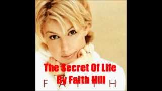 The Secret Of Life By Faith Hill *Lyrics in description*