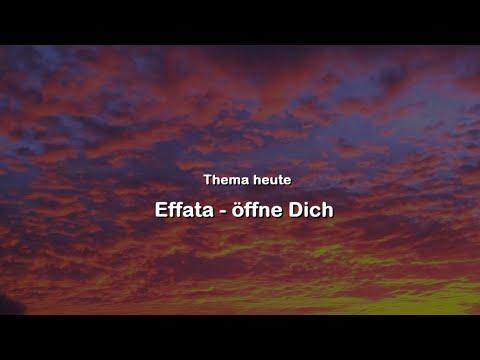 Effata - Öffne dich!