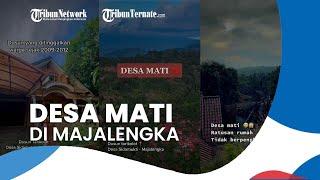 Suasana Desa Mati di Majalengka, Pengunggah Sebut Alasan Ratusan Rumah di Tinggal Warganya