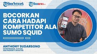 Bocorkan Cara Hadapi Banyaknya Kompetitor Bisnis Cumi ala Founder Sumo Squid Anthony Sudarsono
