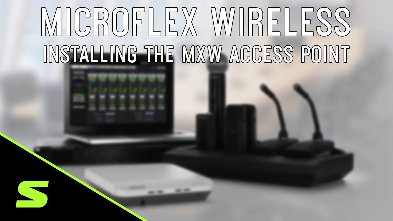 Shure Microflex Wireless: Installing the MXW Access Point