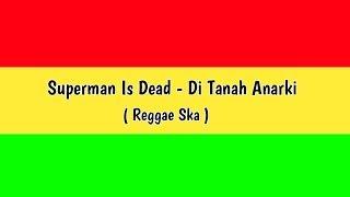Superman Is Dead - Di Tanah Anarki (Reggae Ska) Cover