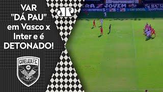 'Foi uma vergonha o que aconteceu no VAR de Vasco x Inter'