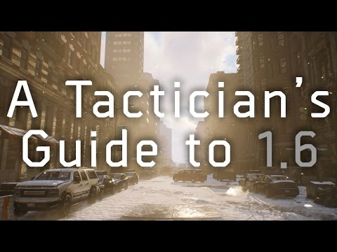 The Division   A Tactician's Guide to 1.6 - Ep. 1 DTE & EAD in 1440p