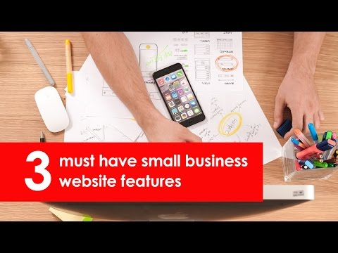 Web design: 3 must have features for small business websites.