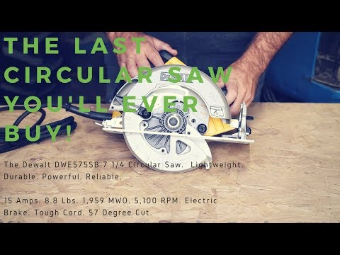 The Dewalt DWE575SB – The Last Circular Saw You'll Ever Buy