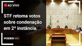 AO VIVO - STF retoma julgamento sobre prisão após 2ª Instância