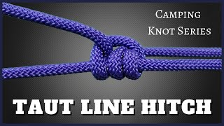Taut Line Hitch - Camping Knot Series