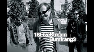 Video BUMFRANG3 - 16LiveStream