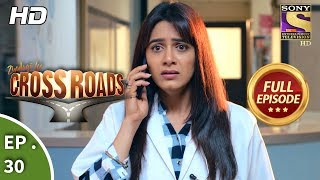 Crossroads - Ep 30 - Full Episode - 10th August, 2018