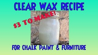 DIY Soft Clear Wax Recipe For Chalk Paint Hack! 2 Ingredients $3 TO MAKE! Chalkpaint & Furniture