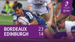 Bordeaux-Begles vs Edinburgh (23-14)   Challenge Cup highlights