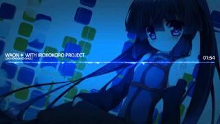 [Nightcore] Waon* with IroKokoro Project