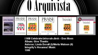 I Will Celebrate/Jehovah-Jireh - Don Moen