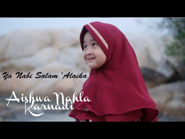 Aishwa Nahla Karnadi - Ya Nabi Salam 'Alaika (Music Video Official)