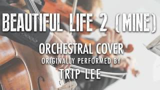 """BEAUTIFUL LIFE 2 (MINE)"" BY TRIP LEE (ORCHESTRAL COVER TRIBUTE) - SYMPHONIC POP"