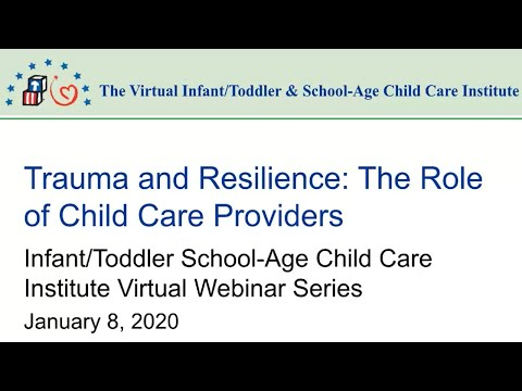 Webinar 3: Trauma and Resilience: The Role of Child Care ...