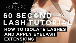 How to Isolate Lashes and Apply Eyelash Extensions - 60 Second Lash Tutorial