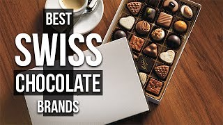 Top 5 Best Swiss Chocolate Brands You Should Try in 2017