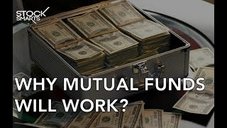 WHY MUTUAL FUNDS WILL WORK?