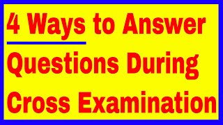 4 Ways to Answer Questions During Cross Examination in a Medical Malpractice Trial in New York
