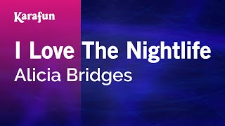 Karaoke I Love The Nightlife - Alicia Bridges *