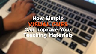 How Simple Visual Cues Can Improve Your Teaching Materials
