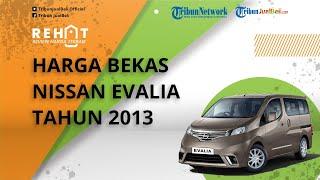 REHAT: Mobil MPV Keluarga Nissan Evalia Bekas Tahun 2013 Mulai Rp80 Jutaan, Punya Kabin Luas