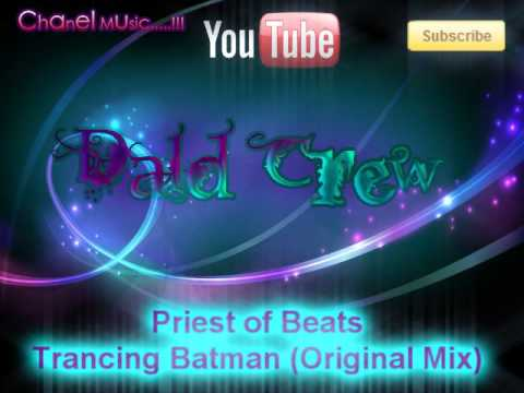Priest of Beats - Trancing Batman (Original Mix)
