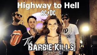 The Barbie Kills - Highway To Hell [ AC/DC Cover ]