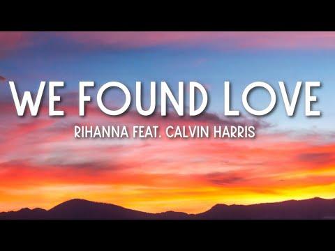 We Found Love - Rihanna ft. Calvin Harris (Lyrics) 🎵